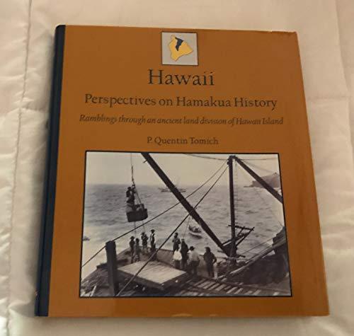 9780615256764: Hawaii - Perspectives on Hamakua History - Ramblings through an ancient land division of Hawaii Island