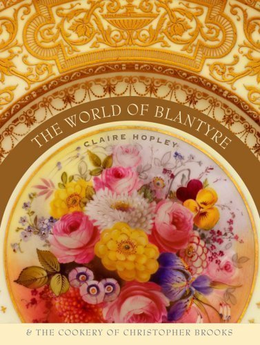 The World of Blantyre & the Cookery of Christopher Brooks: Claire Hopley