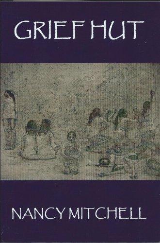 Grief Hut (0615257976) by Nancy Mitchell