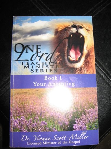 9780615257990: BOOK I YOUR ANOINTING (ONE LORD TEACHING MINISTRY SERIES) ONE PAPERBACK