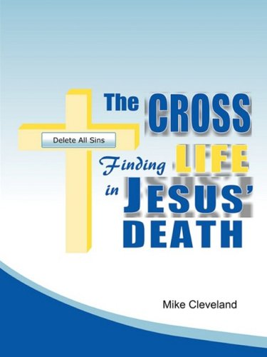 9780615258430: The Cross: Finding Life in Jesus' Death