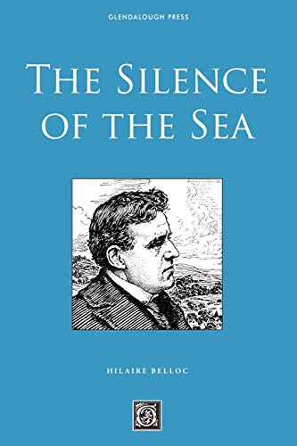 The Silence of the Sea: Hilaire Belloc