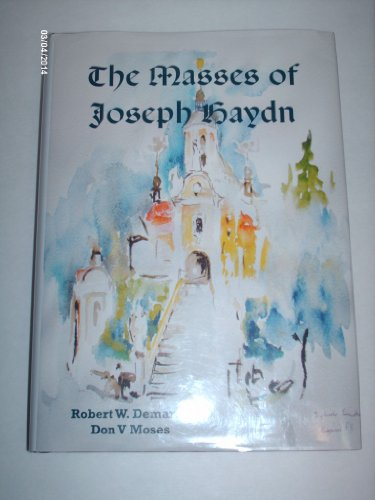 9780615260525: The Masses of Joseph Haydn