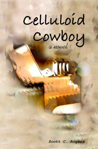 Celluloid Cowboy: Scott C Rogers