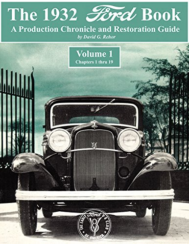 9780615262017: The 1932 Ford Book: A Production Chronicle and Restoration Guide Vol 1 and Vol 2