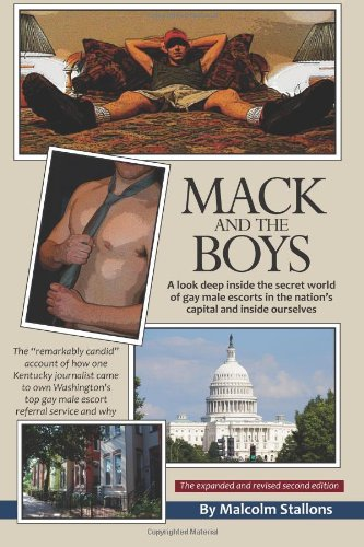 9780615262048: Mack and the Boys: A Look Deep Inside the Secret World of Gay Male Escorts in the Nation's Capital and Inside Ourselves