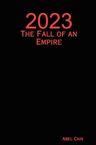 2023: The Fall of an Empire: Abel Cain