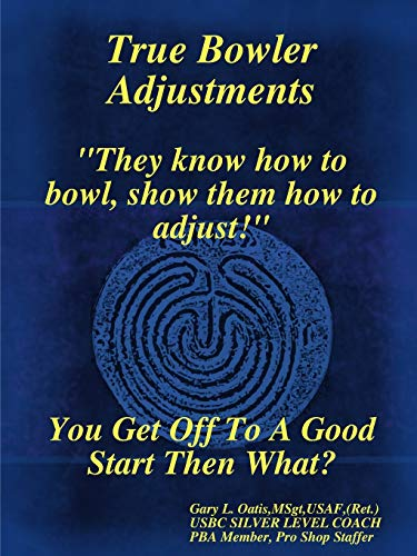 True Bowler Adjustments: Gary L. Oatis
