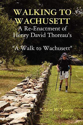 Walking to Wachusett (Paperback): Robert M. Young