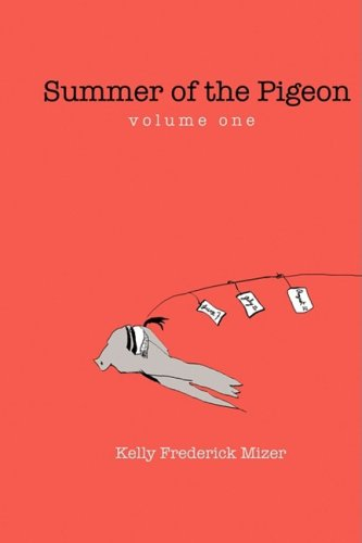 Summer of the Pigeon Mizer, Kelly Frederick