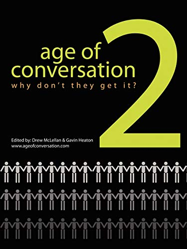 9780615264202: The Age of Conversation 2: Why Don't They Get It?