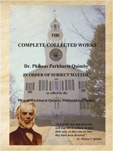 9780615264400: The Complete Collected Works of Dr. Phineas Parkhurst Quimby (Larger Print Edition)