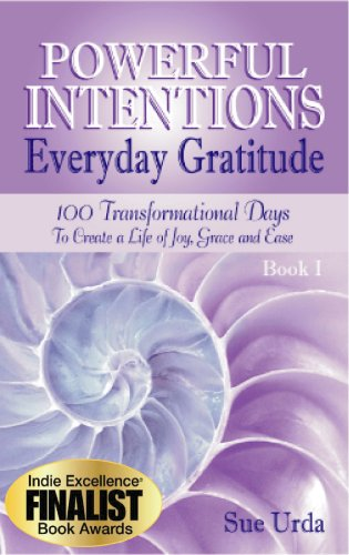 9780615264714: Powerful Intentions Everyday Gratitude - 100 Transformational Days to Create a Life of Joy, Grace and Ease