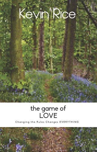 9780615266626: The Game of Love: Changing the Rules Changes Everything