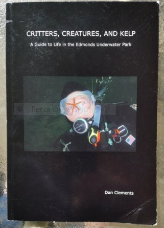 9780615267739: Critters, Creatures, and kelp a guide to life in the Edmonds underwater park