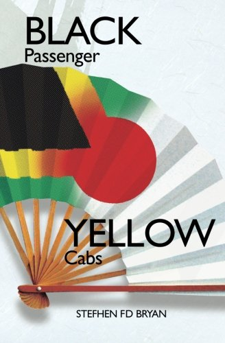 9780615268101: Black Passenger Yellow Cabs: Of Exile And Excess In Japan