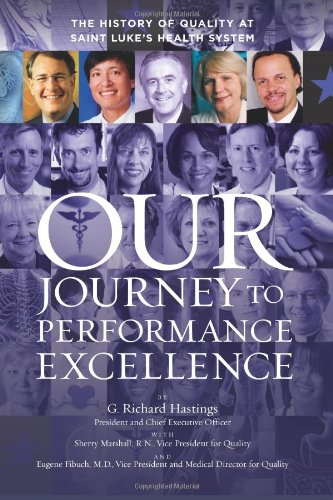 Our Journey to Performance Excellence: G. Richard Hastings