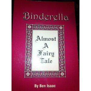 Binderella: Almost A Fairy Tale: Ben Isaac