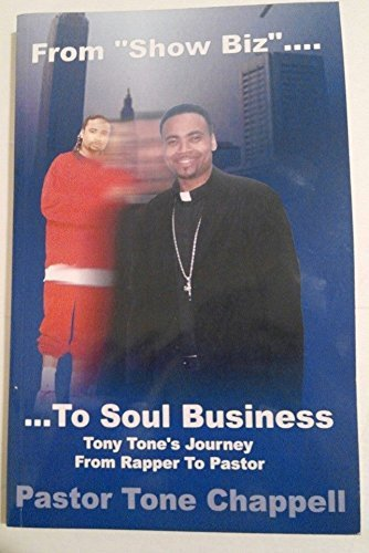 9780615270630: From Show Biz.......To Soul Business by Pastor Tone Chappell (2009-08-01)