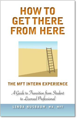 How to Get There From Here -: Nusbaum, MFT Linda