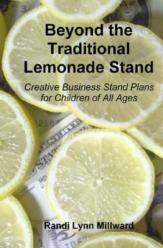 9780615272566: Beyond the Traditional Lemonade Stand: Creative Business Stand Plans for Children of All Ages