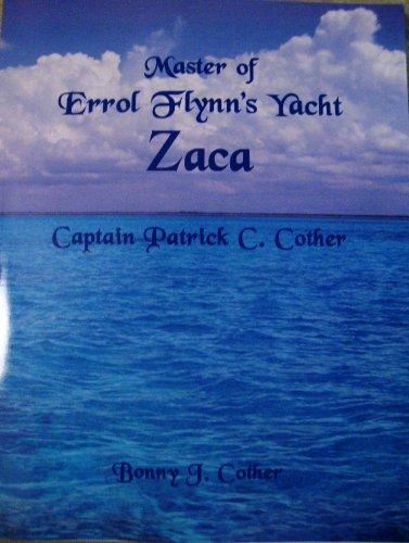 9780615272603: Master of Errol Flynn's Yacht Zaca Captain Patrick C. Cother