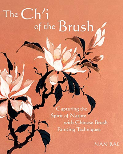 9780615273365: The Ch'i of the Brush: Capturing the Spirit of Nature with Chinese Brush Painting Techniques