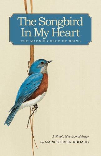 Songbird In My Heart: Mark S Rhoads