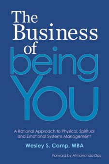 The Business of Being You: A Rational Approach to Physical, Spiritual and Emotional Systems ...