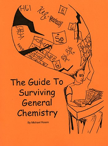 9780615274355: The Guide to Surviving General Chemistry