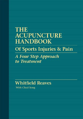 The Acupuncture Handbook of Sports Injuries & Pain: Whitfield Reaves, With Chad Bong