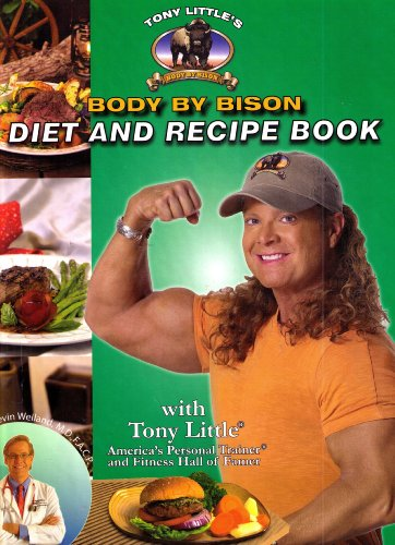 Tony Little's Body By Bison Diet and: Tony Little