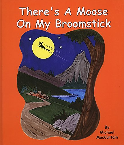 There's a Moose on My Broomstick: Michael MacCurtain
