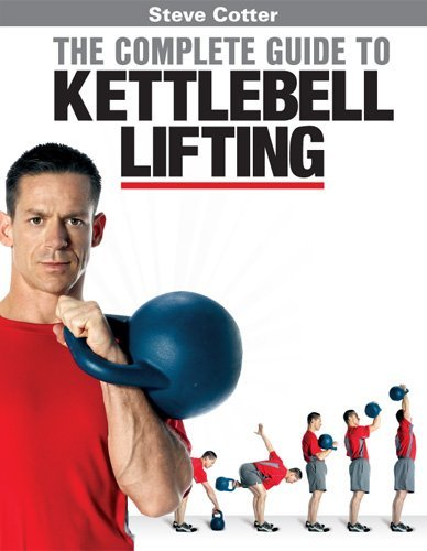 9780615275307: Steve Cotter The Complete Guide to Kettlebell Lifting