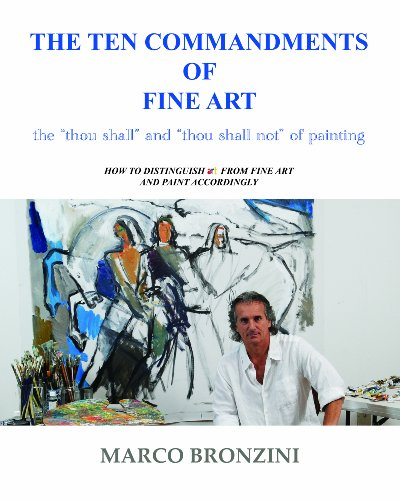 9780615275826: The Ten Commandments of Fine Art - the thou shall and thou shall not of painting. How to distinguish art from Fine Art and paint accordingly