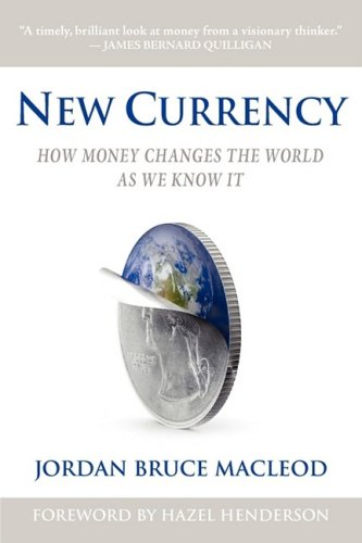 9780615276120: New Currency: How Money Changes The World As We Know It