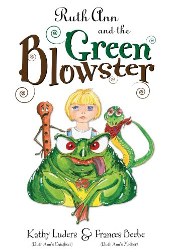 9780615276458: Ruth Ann and the Green Blowster (Mom's Choice Awards Recipient)