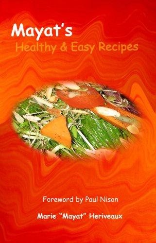 Mayat's Healthy & Easy Recipes (0615276970) by Marie; Mayat; Heriveaux