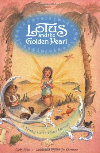 9780615277103: Lotus and the Golden Pearl - A Young Girl's Peace Odyssey