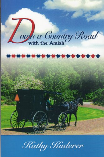 Down a Country Road with the Amish: Brush Creek Publishing