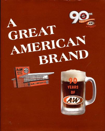 9780615278292: A Great American Brand - 90 Years of A&W 90th Anniversary