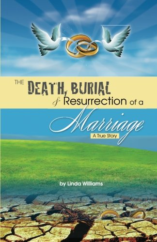 9780615278469: The Death, Burial and Resurrection of a Marriage