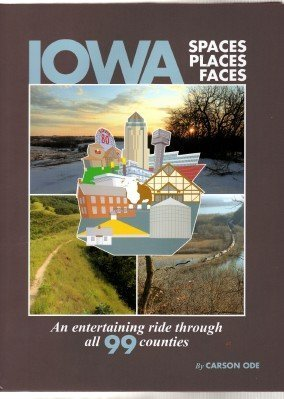 9780615278810: Iowa Spaces Places Faces, an Entertaining Ride Through All 99 Counties