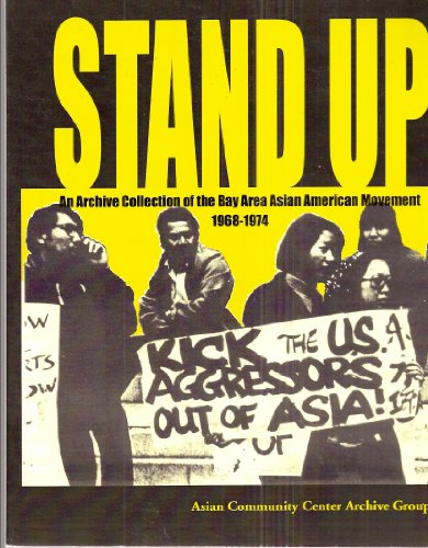 9780615279039: Stand Up : An Archive Collection of the Bay Area Asian American Movement 1968-1974