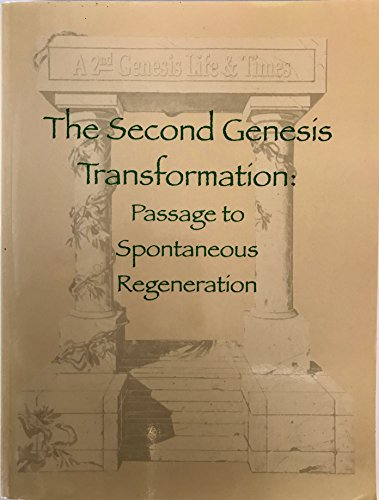 9780615279060: The Second Genesis Transformation: Passage to Spontaneous Regeneration (A 2nd Genesis Life & Times)