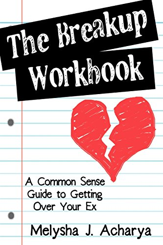 9780615279732: The Breakup Workbook: A Common Sense Guide to Getting Over Your Ex
