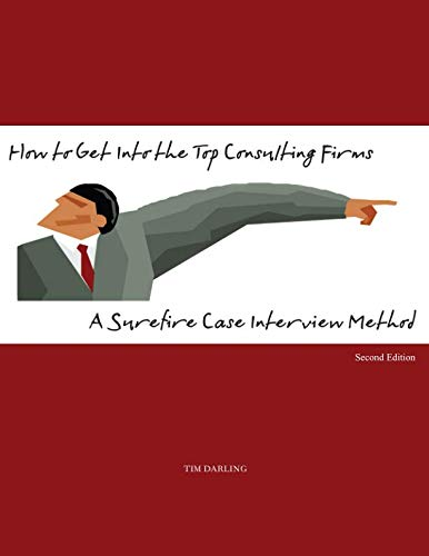 9780615279893: How to Get Into the Top Consulting Firms: A Surefire Case Interview Method - 2nd Edition