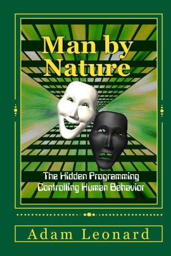 9780615280257: Man By Nature: The Hidden Programming Controlling Human Behavior
