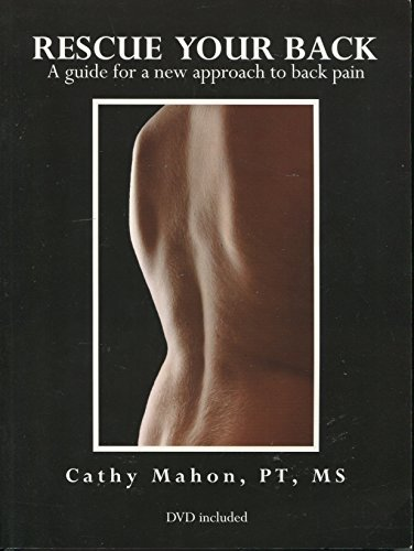 9780615280691: Rescue Your Back: A Guide for a New Approach to Back Pain