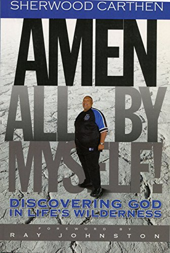 9780615280844: Amen All By Myself! Discovering God in Life's Wilderness